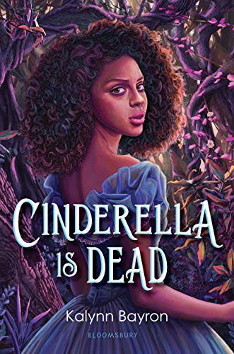 Cinderella is Dead | Kalynn Bayron (ARC Review)
