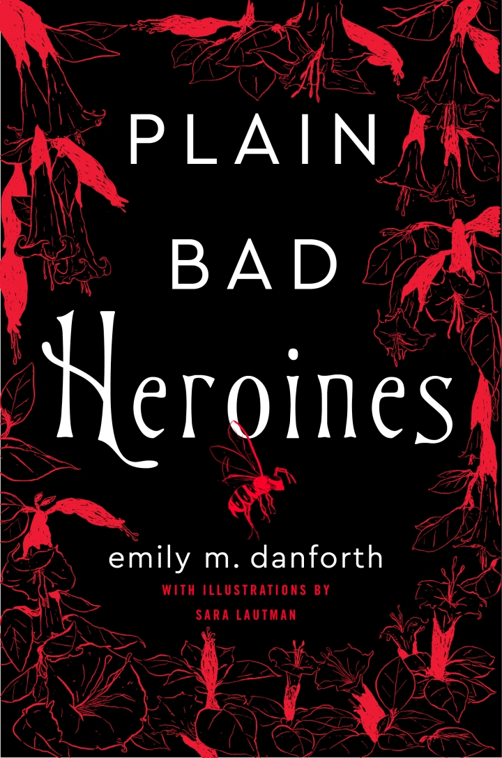 Plain Bad Heroines | Emily M. Danforth (ARC Review)