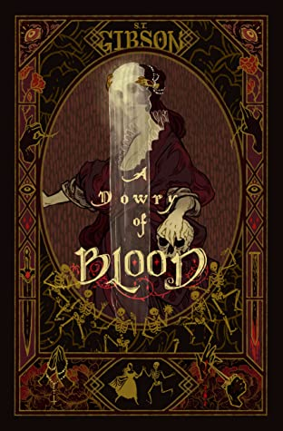 A Dowry of Blood | S.T. Gibson (ARC Review)